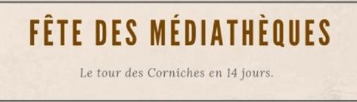 Fête des médiathèques – Le tour des Corniches en 14 jours