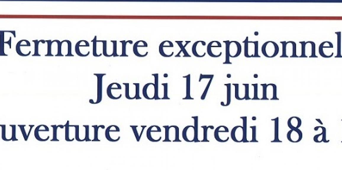 Fermeture exceptionnelle office du tourisme le 17 juin.