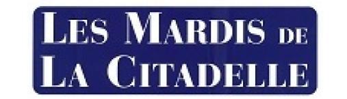 Conférences «Les Mardis de la Citadelle»