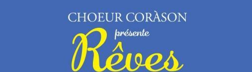 Chœur Corason présente «Rêves»