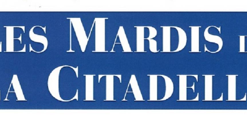 Les Mardis de la Citadelle (conférences)